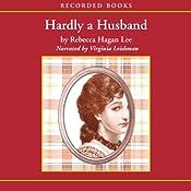 Hardly a Husband | [Rebecca Hagan Lee]