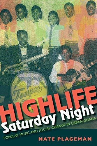 Highlife Saturday Night: Popular Music and Social Change in Urban Ghana (African Expressive Cultures) by Nathan Plageman (2012-12-19)
