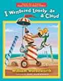 I Wandered Lonely As A Cloud (Read Me a Poem: Classic Poetry for Modern Children) (Read Me a Poem: Classic Poetry for Modern Children)