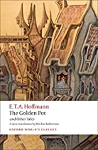 The Golden Pot and Other Tales: A New Translation by Ritchie Robertson (Oxford World's Classics)