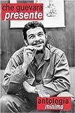 Che Guevara Presente: Una Antologia Minima