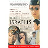 "The Israelis: Ordinary People in an Extraordinary Land, Updated in 2008 for the 60th Anniversary of the Founding of Israelvon ""Donna Rosenthal"""