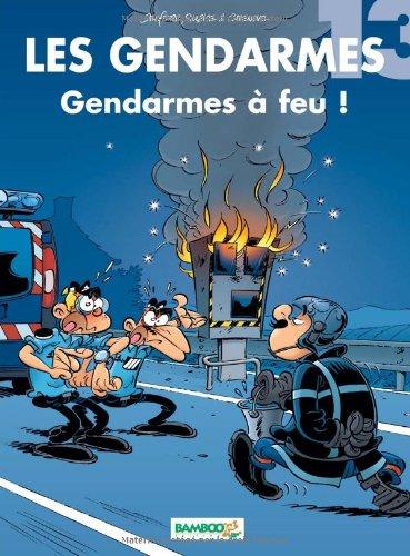 [Les] Gendarmes. 13, Gendarmes à feu !