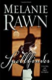 Spellbinder: A Love Story With Magical Interruptions (0765315327) by Rawn, Melanie