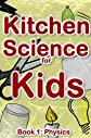 Kitchen Science for Kids: Physics