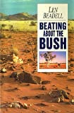 Beating About the Bush (1876622156) by Len Beadell