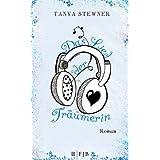 """Das Lied der Tr�umerin: Romanvon """"Tanya Stewner"""""""