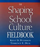 Shaping School Culture Set (contains book and fieldbook) (0787968102) by Deal, Terrence E.