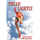Tread Lightly: Form, Footwear, and the Quest for Injury-Free Running ~ Bill Katovsky