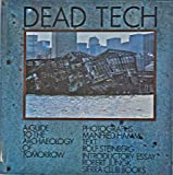 img - for Dead Tech: A Guide to the Archaeology of Tomorrow book / textbook / text book
