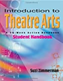 Suzi Zimmerman Introduction to Theatre Arts: Student Handbook: A 36-week Action Handbook