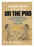 On the pad: the underworld and its corrupt police;: Confessions of a cop on the take,