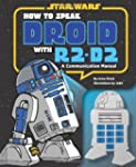 How to Speak Droid with R2-D2: A Comm...