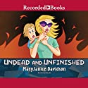 Undead and Unfinished: Queen Betsy, Book 9 Audiobook by MaryJanice Davidson Narrated by Nancy Wu