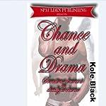 Chance & Drama: The Chance Series, Book 4 | Kole Black