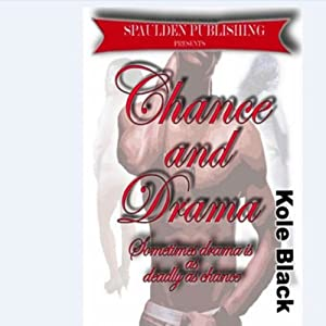 Chance & Drama: The Chance Series, Book 4 | [Kole Black]