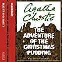 The Adventure of the Christmas Pudding Audiobook by Agatha Christie Narrated by Hugh Fraser