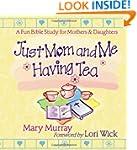 Just Mom And Me Having Tea: A Fun Bib...