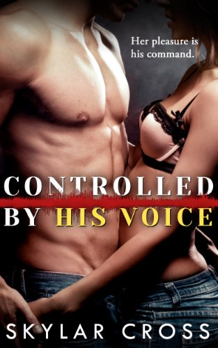 Controlled by His Voice (Erotic Romance)