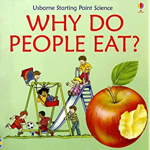 Why Do People Eat (Starting Point Science) Kate Needham, Annabel Spenceley, Kuo Kang Chen and Lindy Dark