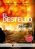 El Destello (El corredor del laberinto n� 4) (Spanish Edition)