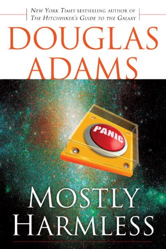Mostly Harmless (The Hitchhiker's Guide to the Galaxy) by Douglas Adams
