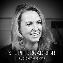 Steph Broadribb: Audible Sessions: FREE exclusive interview Discours Auteur(s) : Gabriel Fleming Narrateur(s) : Steph Broadribb