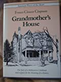 img - for Grandmother's House (American Places of the Heart) book / textbook / text book