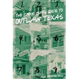 The Crime Buff's Guide to Outlaw Texas ~ Ron Franscell