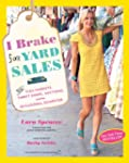 I Brake for Yard Sales: and Flea Mark...