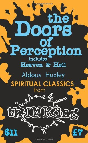 The Doors Of Perception: Heaven and Hell (thINKing Classics)