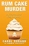 Rum Cake Murder: A Frosted Love Cozy Mystery - Book 8 (Frosted Love Cozy Mysteries)
