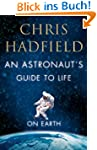 An Astronaut's Guide to Life on Earth...