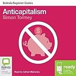 Anticapitalism: Bolinda Beginner Guides | Simon Tormey
