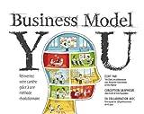 Business Model You: Réinventez votre carrière grâce à une méthode révolutionnaire