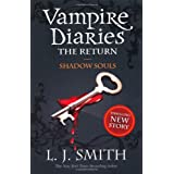 The Vampire Diaries: 6: Shadow Souls: 2/3by L J Smith