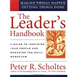 The Leader's Handbook: Making Things Happen, Getting Things Donepar Peter R. Scholtes