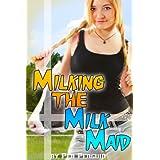 Milking the Milk Maid (Lesbian shape shifter lactation erotic romance) ~ Pen Penguin