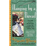 Hanging by a Thread (Needlecraft Mysteries (Berkley Paperback))by Monica Ferris