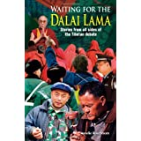 Waiting for the Dalai Lama: Stories from All Sides of the Tibetan Debate ~ Annelie Rozeboom