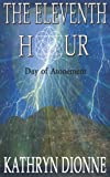 img - for The Eleventh Hour: Day Of Atonement Book II (The Eleventh Hour Trilogy) book / textbook / text book
