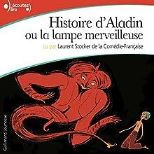 Histoire d'Aladin ou la lampe merveilleuse | Livre audio Auteur(s) :  auteur inconnu Narrateur(s) : Laurent Stocker
