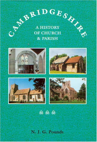 Cambridgeshire: A History of Church and Parish (Cambridge Town, Gown & County)