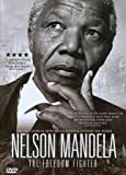 Nelson Mandela: The Freedom Fighter [DVD]