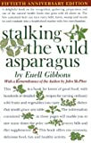 Stalking The Wild Asparagus (0911469036) by Gibbons, Euell