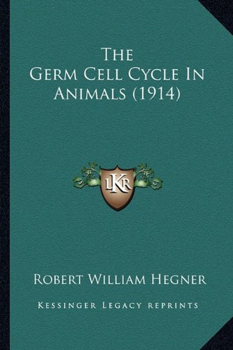 The Germ Cell Cycle in Animals (1914)