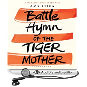 The Battle Hymn of the Tiger Mother (Unabridged)