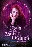 Paula und der Zauberorden 4: Der Eishexer