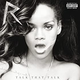 Talk That Talk (Album Version (Explicit)) [feat. JAY Z]