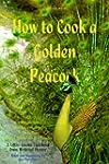 How to Cook a Golden Peacock: Enseing...
